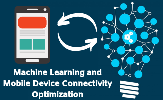 Machine Learning and Mobile Device Connectivity Optimization